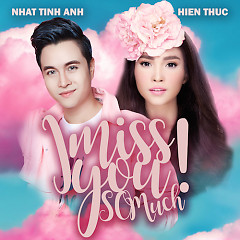 I Miss You So Much (Single), Hiền Thục - Nhật Tinh Anh