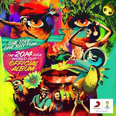 One Love, One Rhythm - The 2014 FIFA World Cup Official Album - Various Artists