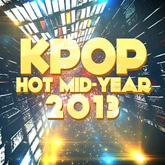 Hot Kpop Mid Year 2013 - Various Artists