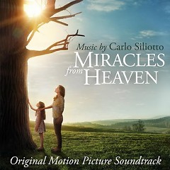 Miracles From Heaven OST - Carlo Siliotto