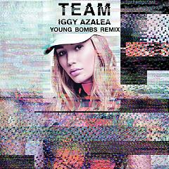 Team (Young Bombs Remix) - Iggy Azalea