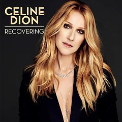 Recovering (Single) - Celine Dion