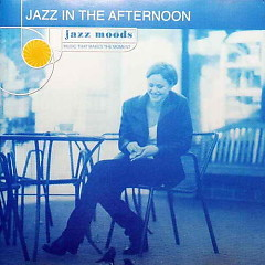 Jazz Moods: Jazz In The Afternoon - Various Artists