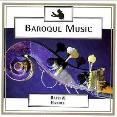 Baroque Music - Disc 5 - Bach & Handel - Concerto Grosso No. 2 And Many More - Various Artists
