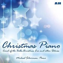Christmas Piano Carol Of the Bells (CD 3) - Michael Silverman