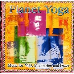 Planet Yoga - Music For Yoga, Meditation And Peace 9 (CD 1) - Various Artists