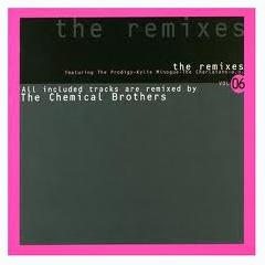 The Remixes Vol  6 - The Chemical Brothers