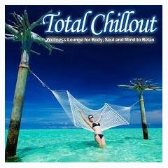 Total Chillout (Wellness Lounge For Body, Soul And Mind To Relax) (No. 1) - Various Artists