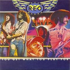 You Get What You Play For - Reo Speedwagon