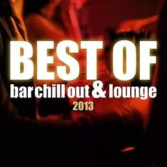 Best Of Bar Chill Out & Lounge 2013 (No. 2) - Various Artists