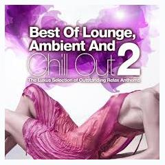 Best Of Lounge, Ambient And Chill Out, Vol. 2 (No. 2) - Various Artists