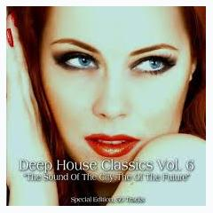 Deep House Classics, Vol. 6 - The Sound Of The City, the Sound Of The Future (No. 2) - Various Artists