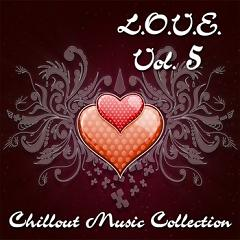 Chillout Music Collection - L.O.V.E. Vol. 5 (No. 1) - Various Artists