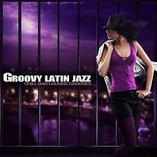 Groovy Latin Jazz (Chill Bar Lounge Grooves) - Various Artists