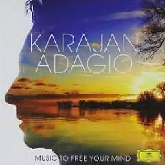 Karajan Adagio - Music To Free Your Mind  CD 1,Berliner Philharmoniker - Herbert von Karajan