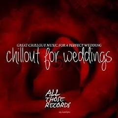 Chillout For Weddings - Great Chillout Music For A Perfect Wedding (No. 1) - Various Artists