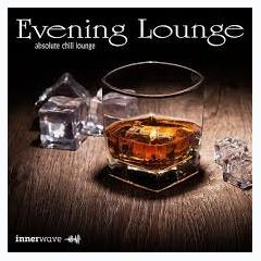 Evening Lounge Absolute Chill Lounge - Various Artists
