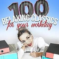 100 Relaxing Classics for Your Workday (No. 2) - Various Artists