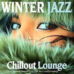 Winter Jazz Lounge Chillout Sensual Smooth Cool Chill Jazz Luxury Feelings - Various Artists