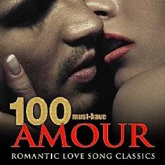100 Must-Have Amour Romantic Love Song Classics (No. 6) - Various Artists