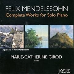 Mendelssohn - Complete Works For Solo Piano Disc 3 (No. 2) - Marie-Catherine Girod