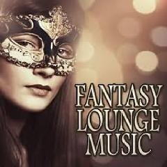 Fantasy Lounge Music (No. 2) - Various Artists