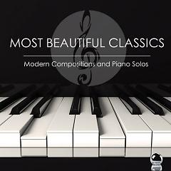 Most Beautiful Classics - Modern Compositions And Piano Solos - Various Artists