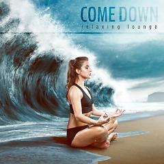 Come Down - Relaxing Lounge (No. 2) - Various Artists