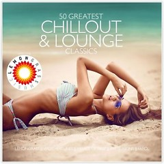 50 Greatest Chillout And Lounge Classics CD 3 - Various Artists