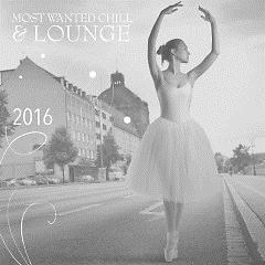 Most Wanted Chill & Lounge (No. 7) - Various Artists