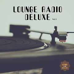 Lounge Radio Deluxe, Vol. 1 - Various Artists