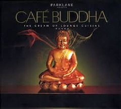 Cafe Buddha - The Cream Of Lounge Cuisine Disc 2 - Various Artists