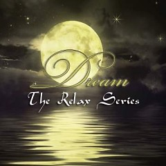 The Relax Series - Dream (Disc 1) - Various Artists