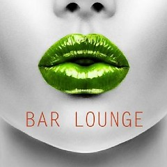 Bar Lounge Relax Sexy Ambient Ultra Chillout Music (No. 3) - Various Artists
