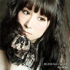 BLESS YoUr NAME - ChouCho