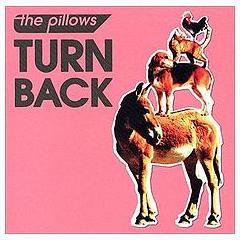 Turn Back - The Pillows