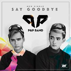 Say Goodbye - P&P
